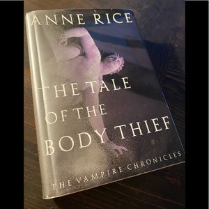 * Anne Rice - The Tale of the Body Thief (vampire)